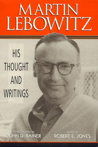 Cover image for the book Martin Lebowitz: His Thought and Writings