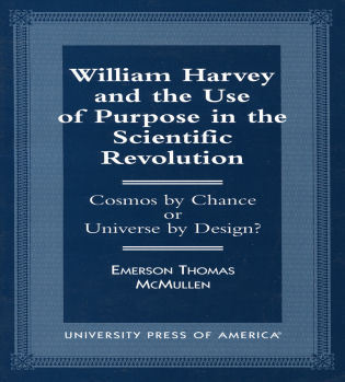 Cover image for the book William Harvey and the Use of Purpose in the Scientific Revolution: Cosmos by Chance or Universe by Design?