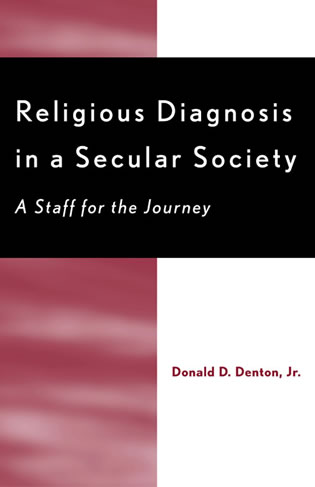 Cover image for the book Religious Diagnosis in a Secular Society: A Staff for the Journey