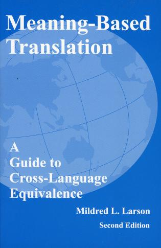 Cover image for the book Meaning-Based Translation: A Guide to Cross-Language Equivalence, Second Edition