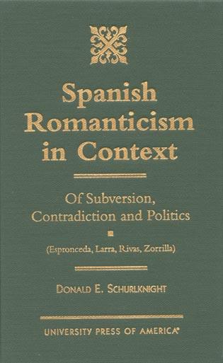 Cover image for the book Spanish Romanticism in Context: Of Subversion, Contradiction and Politics (Espronceda, Larra, Rivas, Zorrilla)