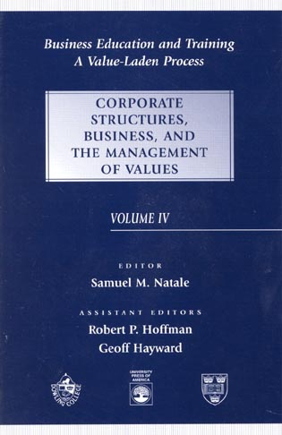 Cover image for the book Business Education and Training: A Value-Laden-Process, Corporate Structures, Business, and the Management of Values, Volume 4