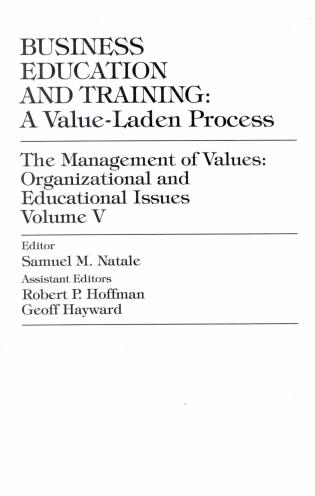 Cover image for the book Business Education and Training: A Value-Laden-Process, The Management of Values: Organizational and Educational Issues, Volume 5