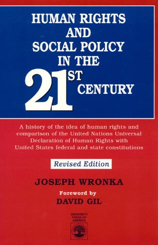 Cover image for the book Human Rights and Social Policy in the 21st Century: A History of the Idea of Human Rights and Comparison of the United Nations Universal Declaration of Human Rights with United States Federal and State Constitutions