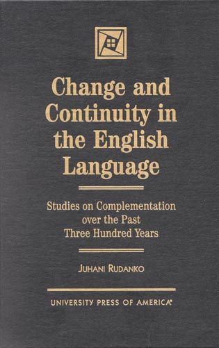 Cover image for the book Change and Continuity in the English Language: Studies on Complementation Over the Past Three Hundred Years
