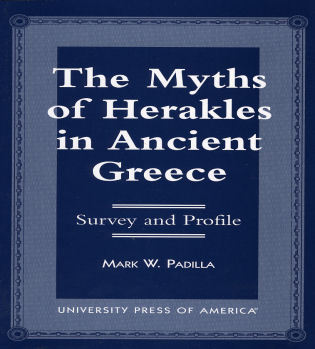 Cover image for the book The Myths of Herakles in Ancient Greece: Survey and Profile