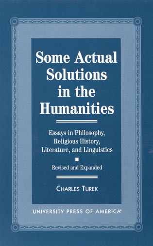 Cover image for the book Some Actual Solutions in the Humanities - Revised and Expanded: Essays in Philosophy, Religious History, Literature, and Linguistics