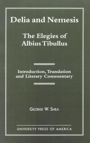 Cover image for the book Delia and Nemesis - The Elegies of Albius Tibullus: Introduction, Translation and Literary Commentary