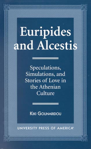 Cover image for the book Euripides and Alcestis: Speculations, Simulations, and Stories of Love in the Athenian Culture