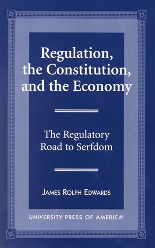 Cover image for the book Regulation, The Constitution, and the Economy: The Regulatory Road to Serfdom