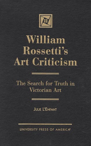 Cover image for the book William Rossetti's Art Criticism: The Search for Truth in Victorian Art