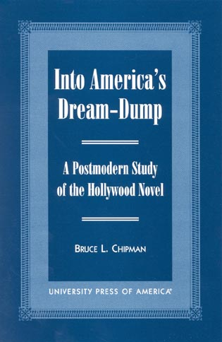 Cover image for the book Into America's Dream-Dump: A Postmodern Study of the Hollywood Novel