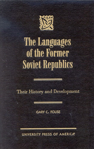 Cover image for the book The Languages of the Former Soviet Republics: Their History and Development