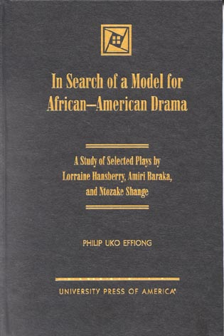 Cover image for the book In Search of a Model for African-American Drama: A Study of Selected Plays by Lorraine Hansberry, Amiri Baraka and Ntozake Shange