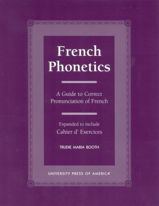 Cover image for the book French Phonetics: A Guide to Correct Pronunciation of French and Cahier d'Exercises