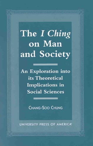 Cover image for the book The I Ching on Man and Society: An Exploration into its Theoretical Implications in Social Sciences