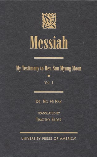 Cover image for the book Messiah: My Testimony to Rev. Sun Myung Moon, Volume 1