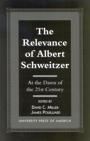 Cover image for the book The Relevance of Albert Schewitzer at the Dawn of the 21st Century