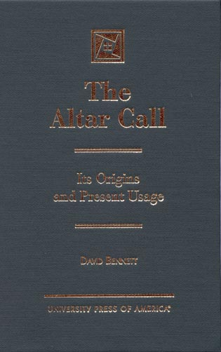 Cover image for the book The Altar Call: The Origins and Present Usage
