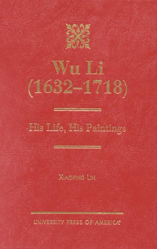 Cover image for the book Wu Li (1632-1718): His Life, His Paintings
