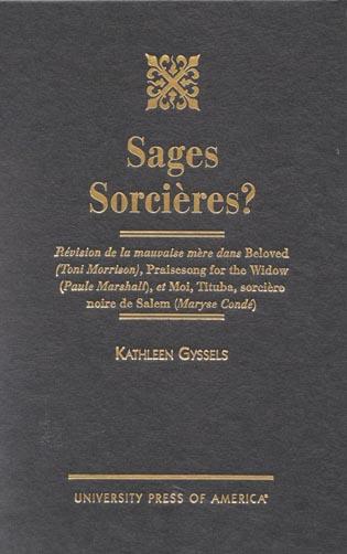 Cover image for the book Sages Sorcieres?: Revision de la mauvaise mere dans Beloved (Toni Morrison), Praisesong for the Widow (Paule Marshall), et Moi, Tituba, sorciere noire Salem (Maryse Conde)