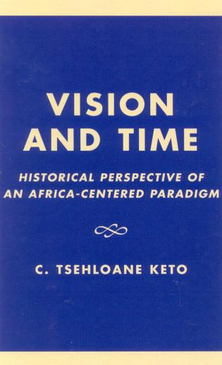 Cover image for the book Vision and Time: Historical Perspective of an Africa-Centered Paradigm