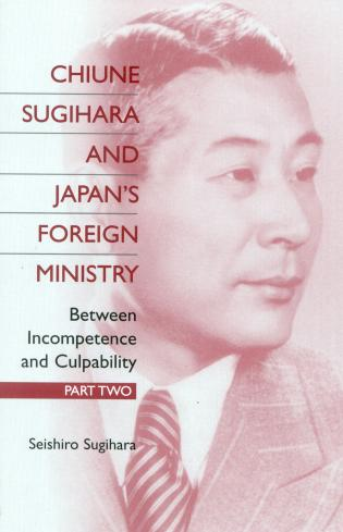 Cover image for the book Chiune Sugihara and Japan's Foreign Ministry: Between Incompetence and Culpability - Part II