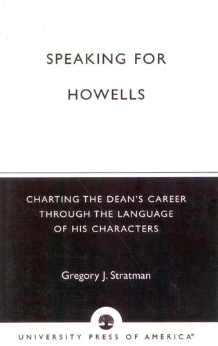Cover image for the book Speaking for Howells: Charting the Dean's Career Through the Language of His Characters