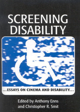 Cover image for the book Screening Disability: Essays on Cinema and Disability