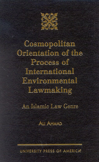 Cover image for the book Cosmopolitan Orientation of the Process of International Environmental Lawmaking: An Islamic Law Genre