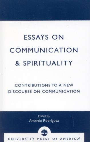 essays on communication spirituality contributions to a new  essays on communication spirituality