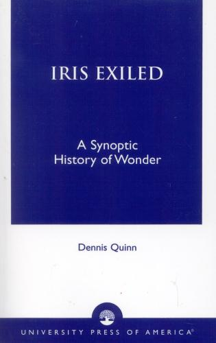 Cover image for the book Iris Exiled: A Synoptic History of Wonder