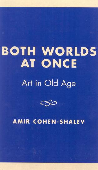 Cover image for the book Both Worlds at Once: Art in Old Age