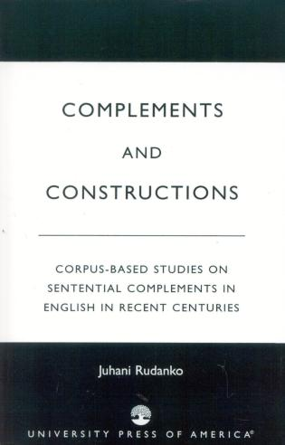 Cover image for the book Complements and Constructions: Corpus-Based Studies on Sentential Complements in English in Recent Centuries