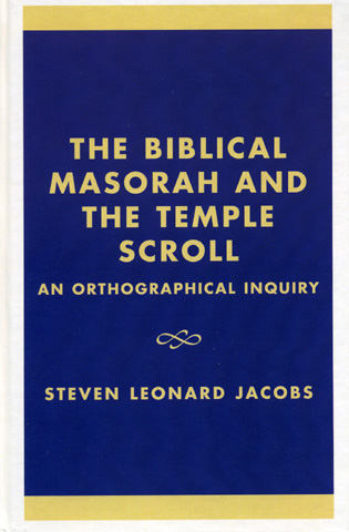 Cover image for the book The Biblical Masorah and the Temple Scroll: An Orthographical Inquiry