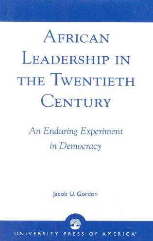 Cover image for the book African Leadership in the Twentieth Century: An Enduring Experiment in Democracy