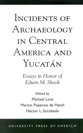 Cover image for the book Incidents of Archaeology in Central America and Yucatan: Essays in Honor of Edwin M. Shook