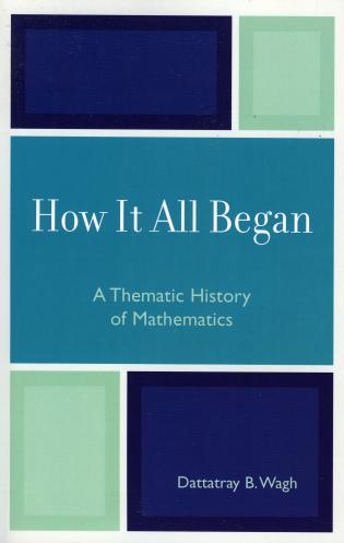 Cover image for the book How it All Began: A Thematic History of Mathematics