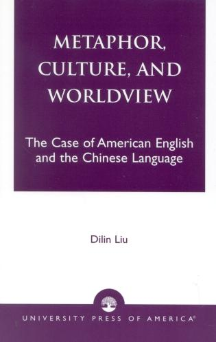 Cover image for the book Metaphor, Culture, and Worldview: The Case of American English and the Chinese Language