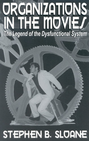 Cover image for the book Organizations in the Movies: The Legend of the Dysfunctional System