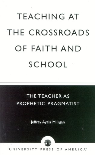 Cover image for the book Teaching at the Crossroads of Faith and School: The Teacher as Prophetic Pragmatist