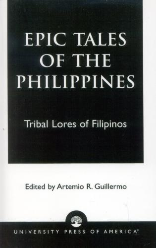 Cover image for the book Epic Tales of the Philippines: Tribal Lores of Filipinos