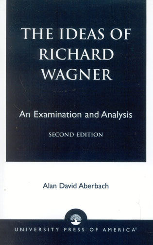Cover image for the book The Ideas of Richard Wagner: An Examination and Analysis, Second Edition