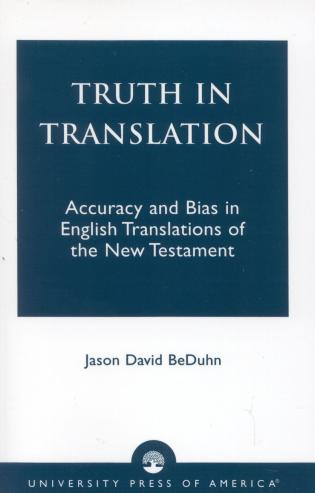 Cover image for the book Truth in Translation: Accuracy and Bias in English Translations of the New Testament