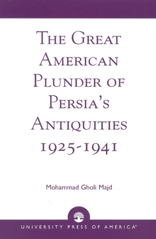 Cover image for the book The Great American Plunder of Persia's Antiquities, 1925-1941