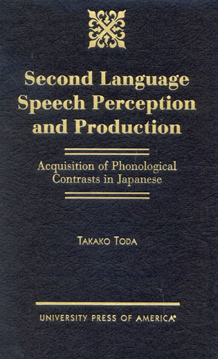 Cover image for the book Second Language Speech Perception and Production: Acquisition of Phonological Contrasts in Japanese