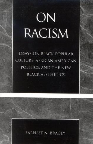 on racism essays on black popular culture african american  essays on black popular culture african american politics and the new black aesthetics