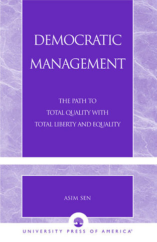 Cover image for the book Democratic Management: The Path to Total Quality with Total Liberty and Equality