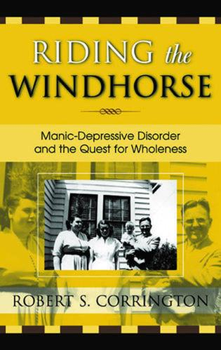 Cover image for the book Riding the Windhorse: Manic-Depressive Disorder and the Quest for Wholeness