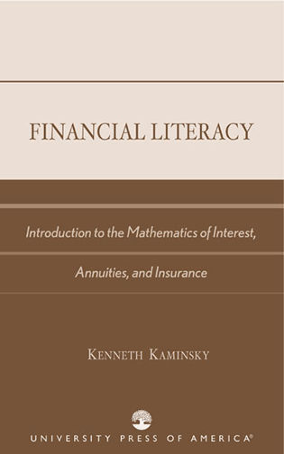 Cover image for the book Financial Literacy: Introduction to the Mathematics of Interest, Annuities, and Insurance